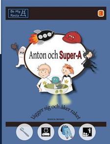 Anton och Super-A lägger sig och åker raket
