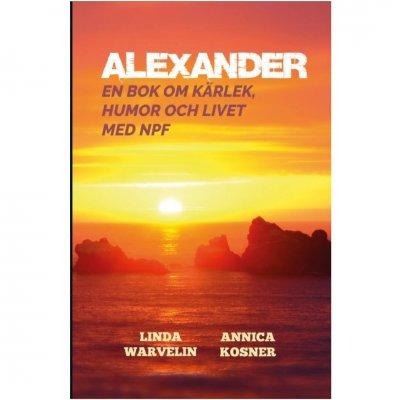 Alexander - En bok om kärlek, livet och NPF